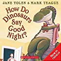 How Do Dinosaurs Say Good Night Audiobook by Jane Yolen Narrated by Emna Belgasmi