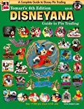 Tomart's 6th Edition DISNEYANA Guide to Pin Trading (Tomart's Illustrated Disneyana Catalog & Price Guide)