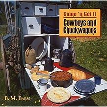 Cowboys & Chuckwagons: Come'n Get It