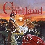 A Princess Prays (The Pink Collection 51) | Barbara Cartland