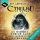 La Musique d'Erich Zann (suivi de) Histoire du Necronomicon (Cthulhu 2.9)   Livre audio Auteur(s) : H. P. Lovecraft Narrateur(s) : Nicolas Planchais