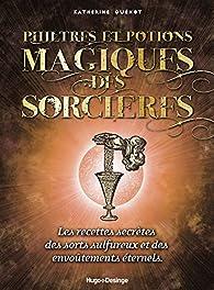 Philtres et potions magiques des sorcières par Katherine Quenot