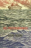 The Preservationist, David Maine, 0312328478