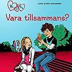 Vara tillsammans? (K för Klara 2) | Line Kyed Knudsen