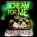 Scream for Me Audiobook by Karen Rose Narrated by Tara Wood