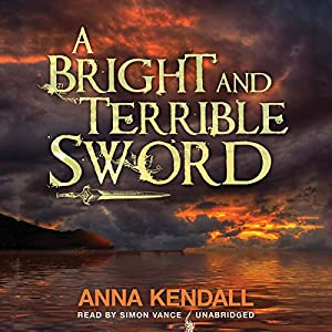 A Bright and Terrible Sword Audiobook