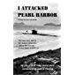 I Attacked Pearl Harbor: The True Story of America's POW #1