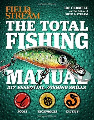 the-total-fishing-manual-field-stream-317-essential-fishing-skills-field-and-stream