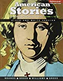 American Stories : A Hisotry of the United States, Vol. 1, Black and White Plus NEW MyHistoryLab with Pearson Etext -- Access Card Package, Williams, R. Hal and Gross, Ariela J., 0133794113