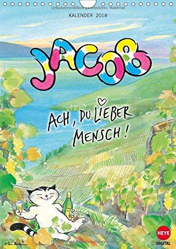 Kater Jacob: Ach Du lieber Mensch (Wandkalender 2018 DIN A4 hoch): Ein Muss für alle Fans von Kater Jacob (Monatskalender, 14 Seiten ) (CALVENDO Spass)
