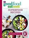 Good Food Eat Well: Superfood Recipes