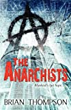 The Anarchists, Brian Thompson, 0615602142