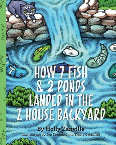 How 7 Fish & 2 Ponds Landed in the Z House Backyard