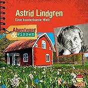 Astrid Lindgren: Eine kunterbunte Welt (Abenteuer & Wissen) | Sandra Doedter