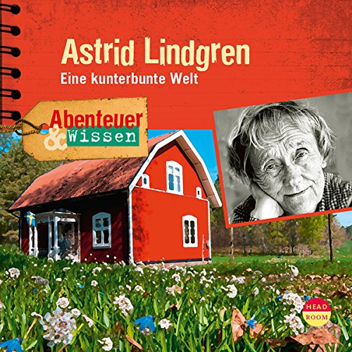 Astrid Lindgren: Eine kunterbunte Welt (Abenteuer & Wissen)