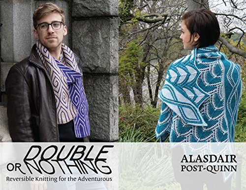 - Double or Nothing: Reversible Knitting for the Adventurous
