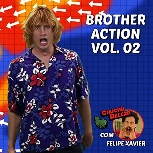 Brother Action: Chuchu Beleza, Vol. 02