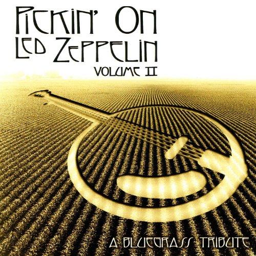 Amazon Com Pickin On Led Zeppelin Vol 2 A Bluegrass