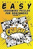 Will Smith Easy Crossword Puzzles For Beginners - Volume 1 (The Lite  & Unique Jumbo Crossword Puzzle Series)