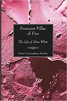 Book Feminist Pillar of Fire: The Life of Alma White