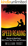 Speed Reading: Effortlessly Read Faster With Proven Tips, Tricks, and Techniques (speed reading, effortless reading, reading fundamentals, College Guides, ... Study & Teaching Book 1) (English Edition)