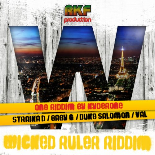 Wicked Ruler Riddim (Reggae New Roots Riddim By Kyderone) ()
