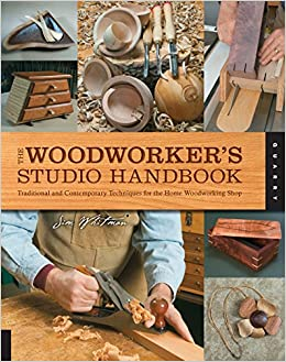 The Woodworker S Studio Handbook Traditional And