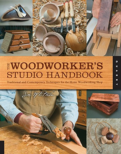 The Woodworker's Studio Handbook: Traditional and Contemporary Techniques for the Home Woodworking Shop (Studio Handbook ()