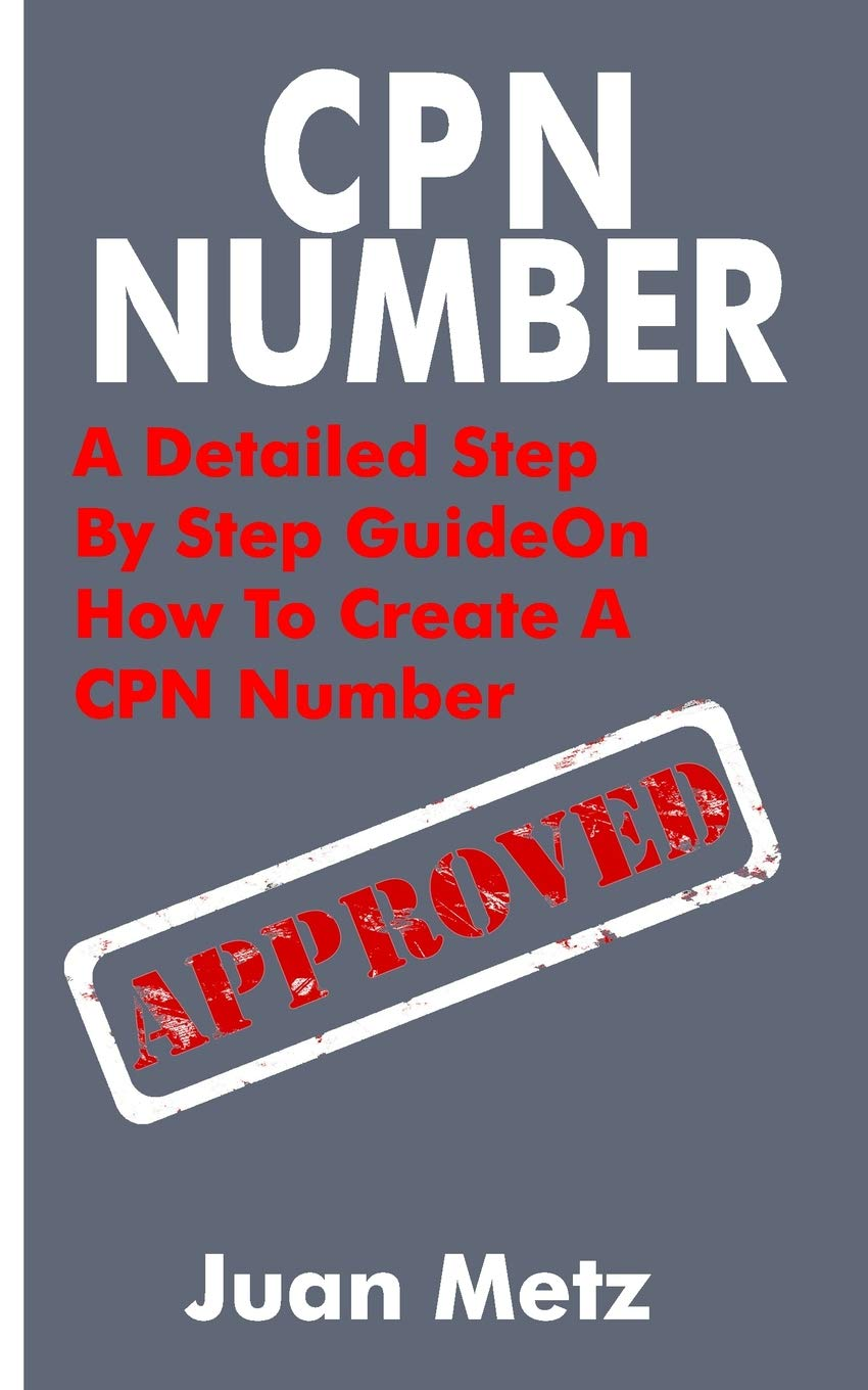 CPN NUMBER: A Detailed Step By Step Guide On How To Create A