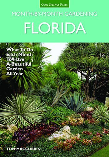 Florida Month-by-Month Gardening: What to Do Each Month to Have A Beautiful Garden All Year by MacCubbin, Tom (2014) Paperback