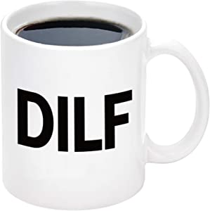 DILF Coffee Mug Sexy Gift for Husband Valentines Birthday Gift from Wife Funny Coffee Mug for Men Novelty Gift Ideas for Fathers Day Christmas Anniversary 11 Oz White