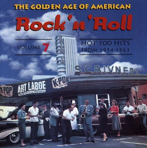 The Golden Age Of American Rock 'n' Roll, Volume 7: Hot 100 Hits From 1954-1963 by Ace (Label)