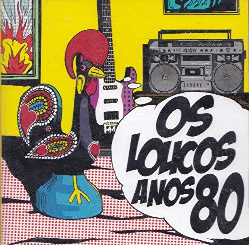 Os Loucos Anos 80 Uma Festa Em Portugues [2CD] 2010
