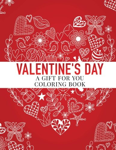 Valentine's Day: A Gift for You, Coloring Book