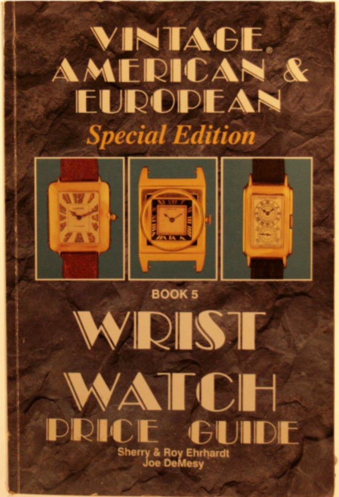 Vintage American and European Wrist Watch Price Guide/Book 5: Sherry ...