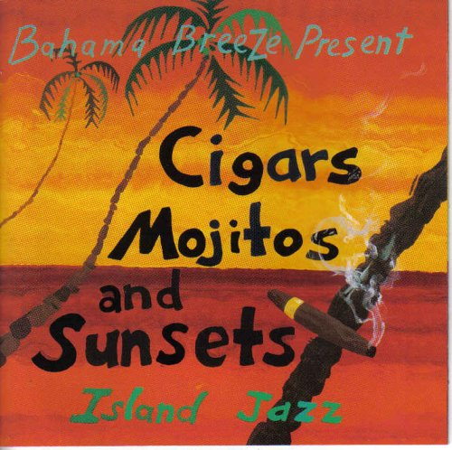 Bahama Breeze Present Cigars, Mojitos and Sunsets: Island Jazz