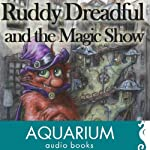 Ruddy Dreadful and the Magic Show | Zina Pearce-Tomenius