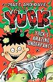 Yuck's Amazing Underpants, Matt, 144245122X