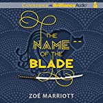 The Name of the Blade: Name of the Blade, Book 1 | Zoë Marriott