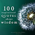 100 Inspirational Quotes about Wisdom Audiobook by  divers auteurs Narrated by Stuart Walker