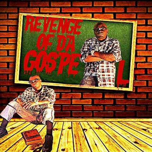 Revenge of Da Gospel (feat. K-Nine, Excelsius,Lavoisier, Mahogany Jones, Brinson, Lita Rodi & Gifted)