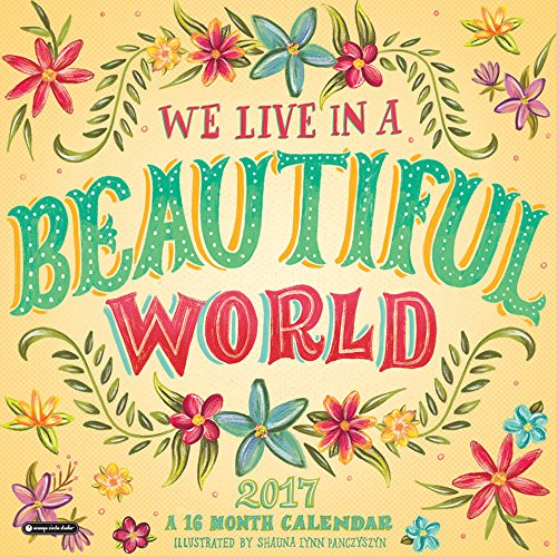 Orange Circle Studio 16-Month 2017 Wall Calendar, We Live in A Beautiful World (51204)