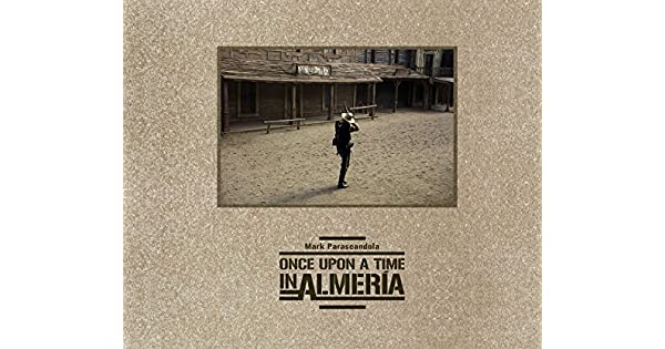 Amazon.com: Once Upon a Time in Almería: The Legacy of ...
