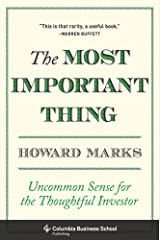 The Most Important Thing: Uncommon Sense for the Thoughtful Investor (Columbia Business School Publishing) (English Edition) eBook Kindle
