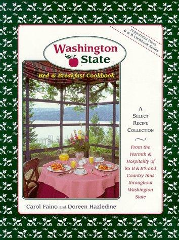 Washington State Bed & Breakfast Cookbook (Peppermint Press B & B Cookbook Series, #2) by Carol Faino, Wimmer Books Plus, Doreen Hazledine