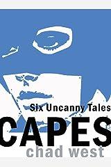 Capes: Six Uncanny Tales Kindle Edition
