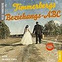 Timmerbergs Beziehungs-ABC Hörbuch von Helge Timmerberg Gesprochen von: Herbert Schäfer