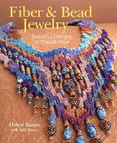 Read Online Fiber & Bead Jewelry: Beautiful Designs to Make & Wear pdf