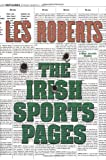 The Irish Sports Pages, Les Roberts, 0312286619