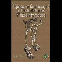 Tópicos em Conservação e Etnobotânica de Plantas Alimentícias